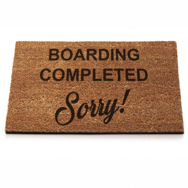 "Fußmatte ""Boarding Completed, Sorry!"""